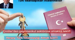 Çinliler'den gayrimenkul sektörüne ahlaksız teklif! Herşey Türk Vatandaşlığı Almak İçin!!!