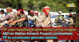 TİP Lideri Abdulhak, İbrahim Mansur'un suç ortağıdır. ABD'nin Wakhan Koridoru Projesini yürütmektedir. TİP bu sorumsuzları görevden almalıdır.