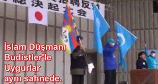 İslam Düşmanı Budistler'le Uygurlar aynı sahnede.