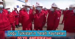 Doğu Türkistan'ın Yeraltı Kaynakları 50Yıl Amerika'nın