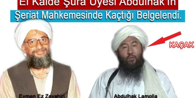 El Kaide Şura Üyesi Abdulhak'ın Şeriat Mahkemesinde Kaçtığı Belgelendi.
