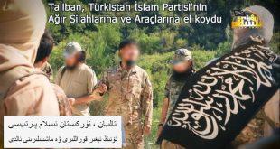 Taliban, Türkistan İslam Partisi'nin Ağar Silahlarına ve Araçlarına el koydu