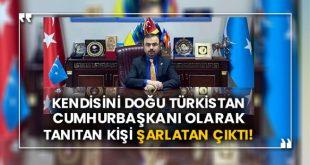 Kendisini Doğu Türkistan Cumhurbaşkanı olarak tanıtan Abdulvali Buğrahan Osman şarlatan çıktı!