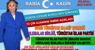 RABİA KADİR; Dünya Uygur Kurultayı İçindeki Hainler ve Türkistan İslam Partisi Beraber Çalışıyor.